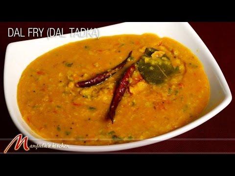 Dal Fry – Dal Tadka, Indian Lentil Recipe by Manjula