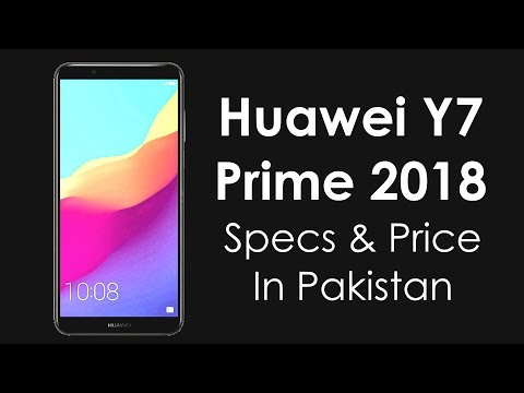 Huawei Y7 Prime 2018 Specs & Price In Pakistan - My Opinions Not a Review