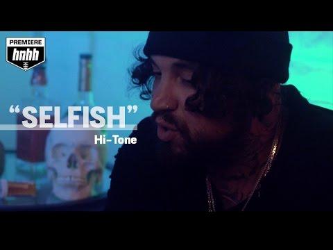 Hi Tone Selfish music videos 2016