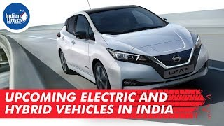 Upcoming Electric and Hybrid Vehicles in India 2019