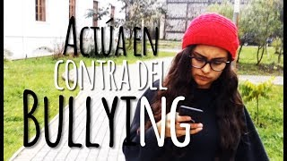 Actúa en contra del Bullying Ft. Zuly