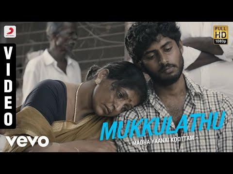 Madha Yaanai Koottam - Mukkulathu Video | Kathir, Oviya