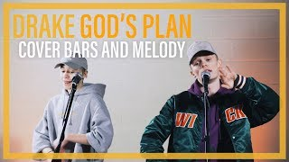 Drake - God's Plan | Bars and Melody COVER