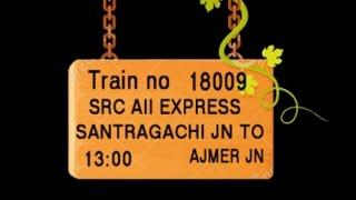 Train No 18009 Train Name SRC AII EXPRESS SANTRAGACHI JN KHARAGPUR JN TATANAGAR JN MURI BARKA