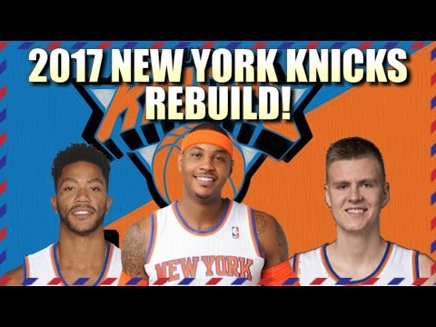 Rebuilding the 2017 New York Knicks - NBA 2K16 My League