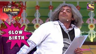Dr. Gulati Was Born Slowly - The Kapil Sharma Show