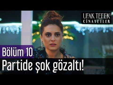 Ufak Tefek Cinayetler 10. Bölüm - Partide Şok Gözaltı!