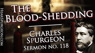 118. The Blood-Shedding - Charles Spurgeon Sermon Audio - Hebrews 9:22