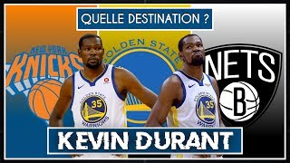 QUELLE DESTINATION POUR KEVIN DURANT ? (Warriors, Knicks, Nets)