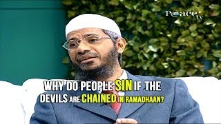 Why Do People Commit Sins if the Devils are Chained in Ramadhaan? – Dr Zakir Naik