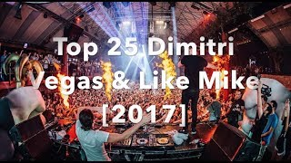 [Top 25] Best Dimitri Vegas & Like Mike Tracks [2017]