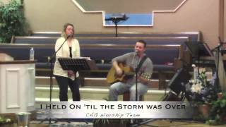 I Held On 'til the Storm Was Over Jeremiah Yocom Cover by CAG Worship Team