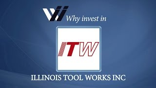 Illinois Tool Works Inc - Why Invest in