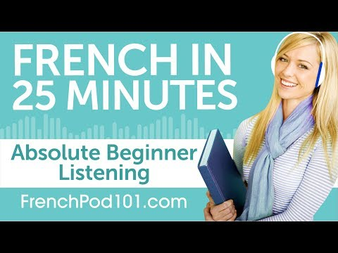 25 Minutes of French Listening Comprehension for Absolute Beginner