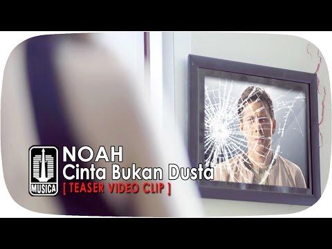 download lagu NOAH - Cinta Bukan Dusta Teaser  Klip gratis
