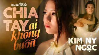 MV Cảm động : Chia Tay Ai Không Buồn [Official MV] Kim Ny Ngọc, Nam Long | MV Ca Nhac Hay Nhat