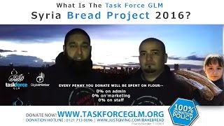 What Is The Task Force GLM Syria Bread Project 2016?