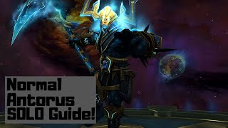 How to Solo Antorus the Burning Throne Normal Mode