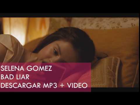SELENA GOMEZ - BAD LIAR (MP3 + VIDEO) DESCARGAR / DOWNLOAD