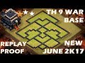 TH 9 ANTI 2 STARS WAR BASE JUNE 2017 || REPLAY PROOF || CLASH OF CLANS