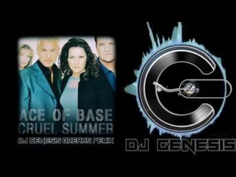 Ace of Base - Cruel Summer (dj genesis breaks remix)