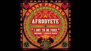 Grant Phabao & Afrodyete - I Got To Be Free