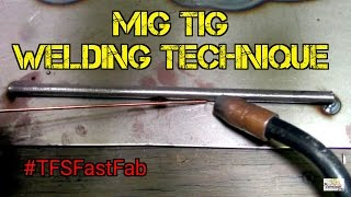 TFS: MIG TIG Welding Technique #TFSFastFab