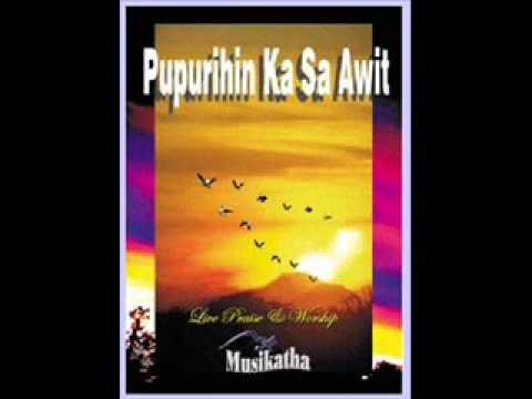 Musikatha - Pupurihin Ka Sa Awit