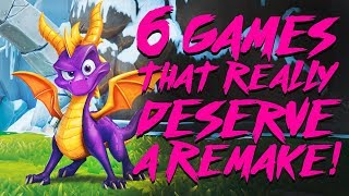 6 Games That Deserve The Remake Treatment!