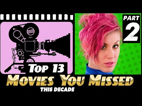 Top 13 Best Movies YOU MISSED this Decade. (PART 2 of 3)