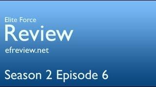 Elite Force Review - Season 2 Episode 6