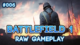 Battlefield 1 #006 | Operation St. Quentin Scar Raw Gameplay