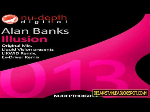Alan Banks - Illusion (Liquid Vision Pres. LIKWID Remix) [Nu-Depth Digital]