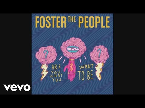 Foster The People - Are You What You Want to Be?