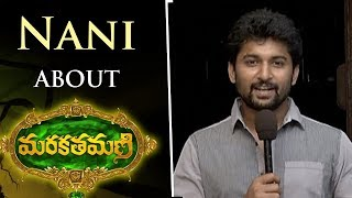 Nani About MarakathaMani Movie - Aadhi Pinisetty, Nikki Galrani