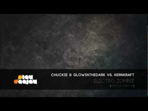 Chuckie & GLOWINTHEDARK vs. Kernkraft - Electro Zombie (Chuckie Mash Up)