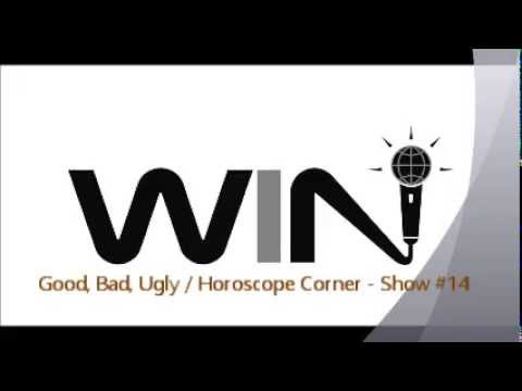 WIN Show 14 - GOOD, BAD, UGLY and HOROSCOPE CORNER Segments - #1 Improv Comedy Radio Show (Free)