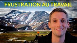 Comment être moins frustré par son travail? Fabrice MARTIN - Autentiks Coaching
