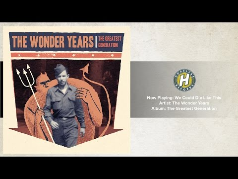 The Wonder Years - We Could Die Like This