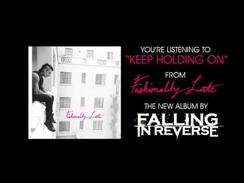 Falling In Reverse - Keep Holding On