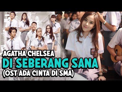 Agatha Chelsea - Di Seberang Sana (OST Ada Cinta Di SMA)