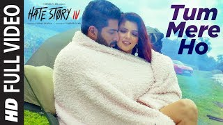 Full :Tum Mere Ho Song | Hate Story IV | Vivan Bhathena Ihana Dhillon |Mithoon Jubin N Manoj M