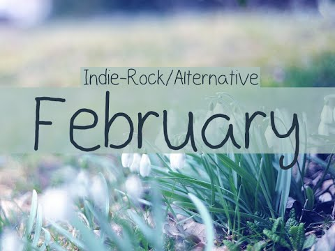 Indie-Rock/Alternative Compilation - February 2015 (51-Minute Playlist)