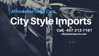 affordable used cars for sale near me Orlando Florida youtube |Citystyle Imports |  affordable