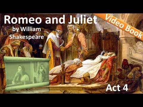 Act 4 - Romeo and Juliet by William Shakespeare