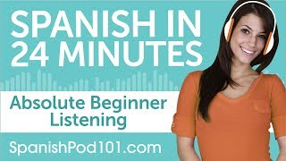 24 Minutes of Spanish Listening Comprehension for Absolute Beginner