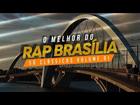 O Melhor do Rap Brasília - Só Clássicos Volume. 01