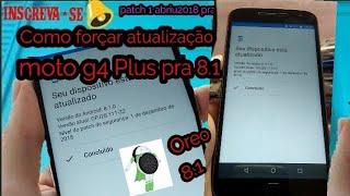 Como força atualização do moto G4 plus Android Oreo