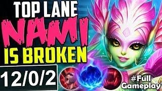 TOP LANE NAMI IS ACTUALLY BROKEN  WTF DAMAGE  New