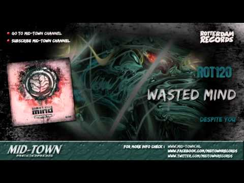 Wasted mind - Despite you